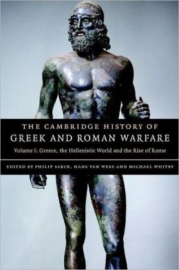 The Cambridge History of Greek and Roman Warfare, Volume 1: Greece, The Hellenistic World and the Rise of Rome