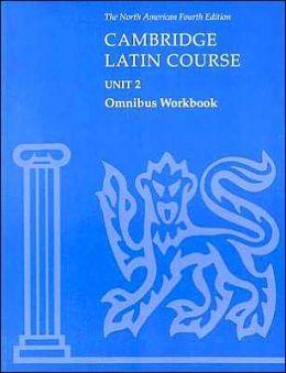 Cambridge Latin Course Unit 2 Omnibus Workbook North American edition