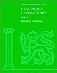 Cambridge Latin Course Unit 3 Omnibus Workbook North American edition