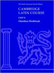 Cambridge Latin Course Unit 4 Omnibus Workbook North American edition