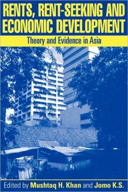 Rents, Rent-Seeking and Economic Development: Theory and Evidence in Asia
