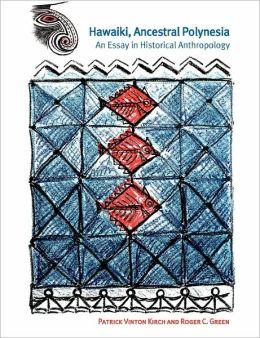 Hawaiki, Ancestral Polynesia: An Essay in Historical Anthropology