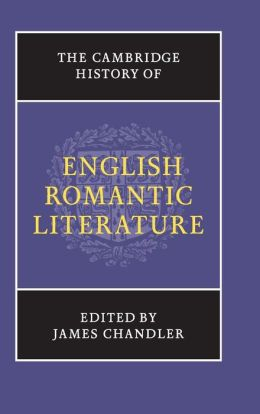The Cambridge History of English Romantic Literature