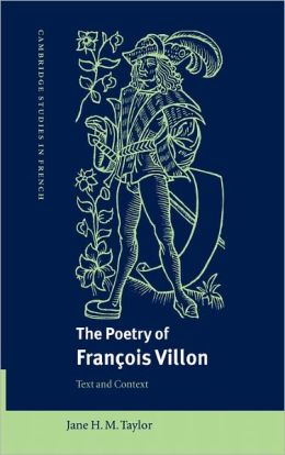 The Poetry of Francois Villon: Text and Context