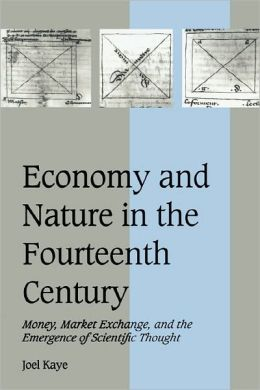 Economy and Nature in the Fourteenth Century: Money, Market Exchange, and the Emergence of Scientific Thought