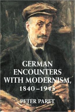 German Encounters with Modernism, 1840-1945