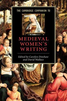 The Cambridge Companion to Medieval Women's Writing