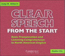 Clear Speech from the Start Audio CDs (3): Basic Pronunciation and Listening Comprehension in North American English
