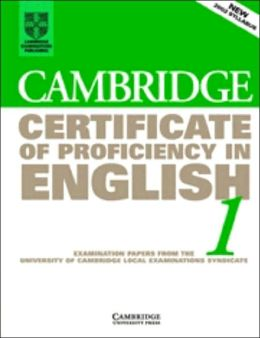 Cambridge Certificate of Proficiency in English 1 Student's Book: Examination papers from the University of Cambridge Local Examinations Syndicate