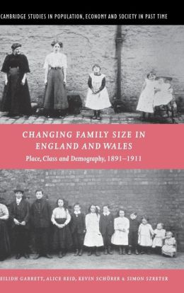 Changing Family Size in England and Wales: Place, Class and Demography, 1891-1911