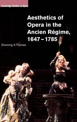 Aesthetics of Opera in the Ancien Regime, 1647-1785