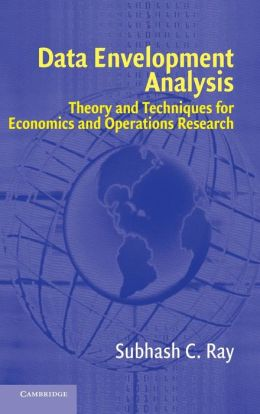 Data Envelopment Analysis: Theory and Techniques for Economics and Operations Research