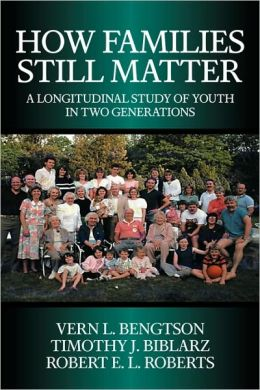 How Families Still Matter: A Longitudinal Study of Youth in Two Generations