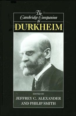 The Cambridge Companion to Durkheim