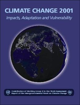 Climate Change 2001: Impacts, Adaptation, and Vulnerability: Contribution of Working Group II to the Third Assessment Report of the Intergovernmental Panel on Climate Change