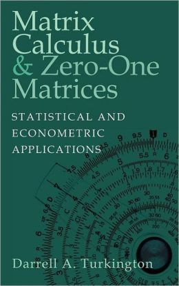 Matrix Calculus and Zero-One Matrices: Statistical and Econometric Applications