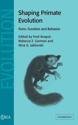 Shaping Primate Evolution: Form, Function, and Behavior