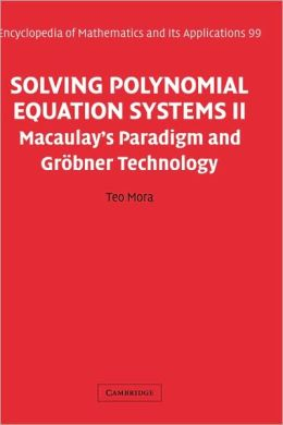 Solving Polynomial Equation Systems II: Macaulay's Paradigm and Grobner Technology