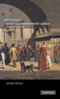 Kierkegaard, Religion and the Nineteenth-Century Crisis of Culture