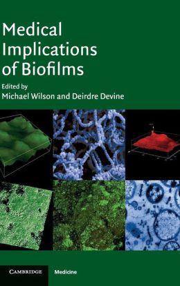 Medical Implications of Biofilms