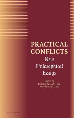 Practical Conflicts: New Philosophical Essays