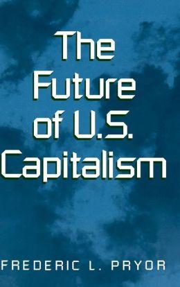 The Future of U. S. Capitalism