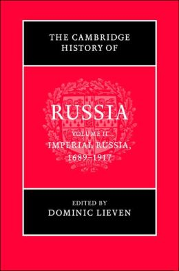 The Cambridge History of Russia, Volume 2, Imperial Russia, 1689-1917