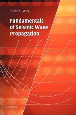 Fundamentals of Seismic Wave Propagation