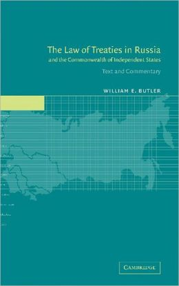 The Law of Treaties in Russia and the Commonwealth of Independent States: Text and Commentary