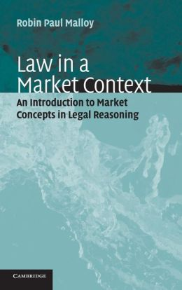 Law in a Market Context: An Introduction to Market Concepts in Legal Reasoning