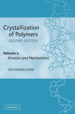 Crystallization of Polymers, Volume 2: Kinetics and Mechanisms