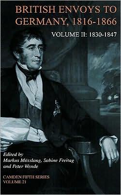 British Envoys to Germany, 1816-1866, Volume 2: 1830-1847