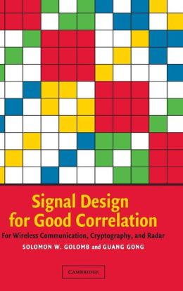 Signal Design for Good Correlation: For Wireless Communication, Cryptography, and Radar
