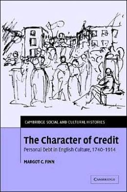 The Character of Credit: Personal Debt in English Culture, 1740-1914
