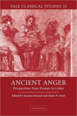 Ancient Anger: Perspectives from Homer to Galen