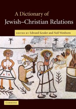 A Dictionary of Jewish-Christian Relations