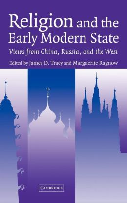 Religion and the Early Modern State: Views from China, Russia, and the West