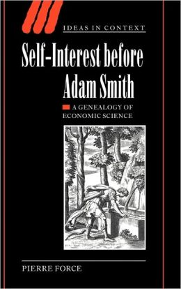Self-Interest before Adam Smith: A Genealogy of Economic Science