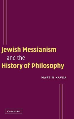 Jewish Messianism and the History of Philosophy
