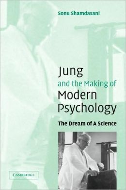 Jung and the Making of Modern Psychology: The Dream of a Science