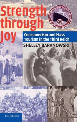Strength Through Joy: Consumerism and Mass Tourism in the Third Reich