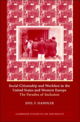 Social Citizenship and Workfare in the United States and Western Europe: The Paradox of Inclusion