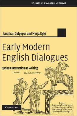 Early Modern English Dialogues: Spoken Interaction as Writing