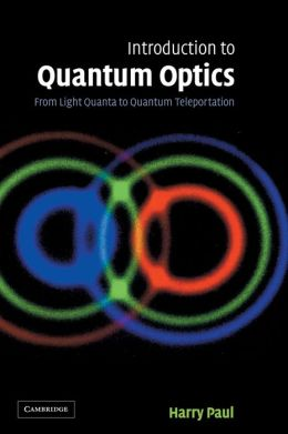 Introduction to Quantum Optics: From Light Quanta to Quantum Teleportation