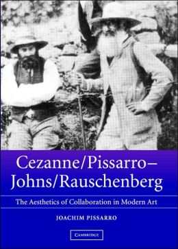 Cezanne/Pissarro, Johns/Rauschenberg: Comparative Studies on Intersubjectivity in Modern Art
