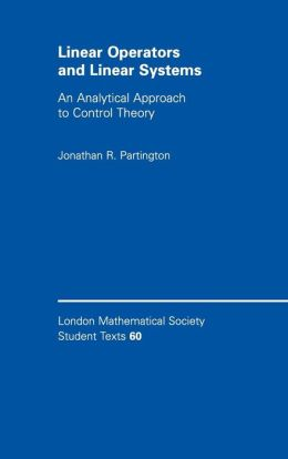 Linear Operators and Linear Systems: An Analytical Approach to Control Theory