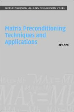 Matrix Preconditioning Techniques and Applications