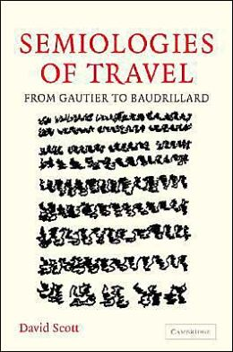 Semiologies of Travel: From Gautier to Baudrillard