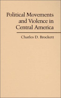 Political Movements and Violence in Central America