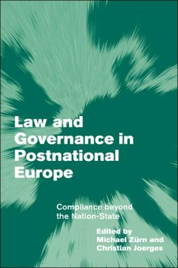Law and Governance in Postnational Europe: Compliance Beyond the Nation-State